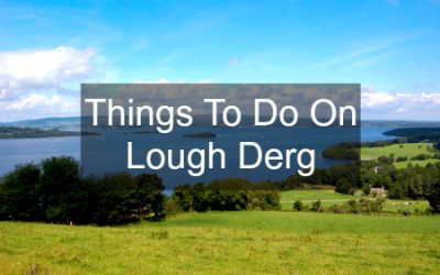 Things To Do Around Lough Derg